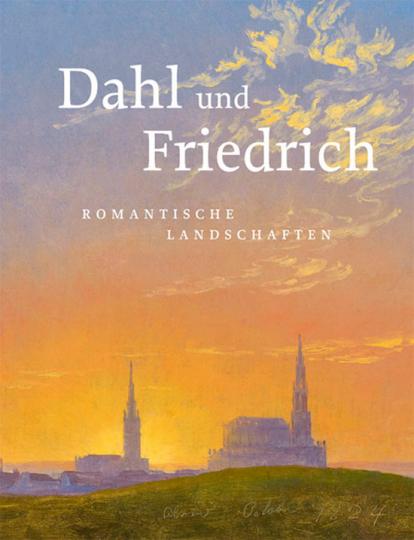 Dahl und Friedrich. Romantische Landschaften.
