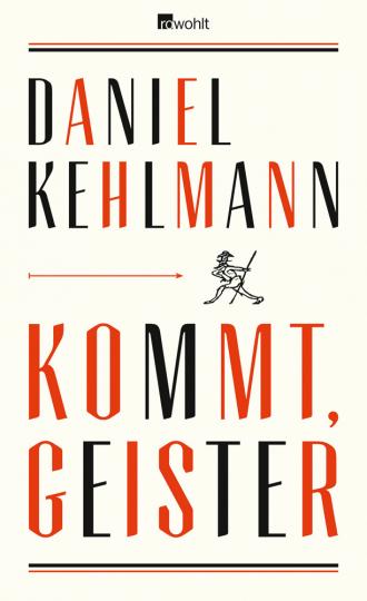 Daniel Kehlmann. Kommt, Geister. Frankfurter Vorlesungen.