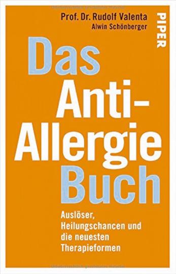 Das Anti-Allergie-Buch - Auslöser, Heilungschancen und die neuesten Therapieformen