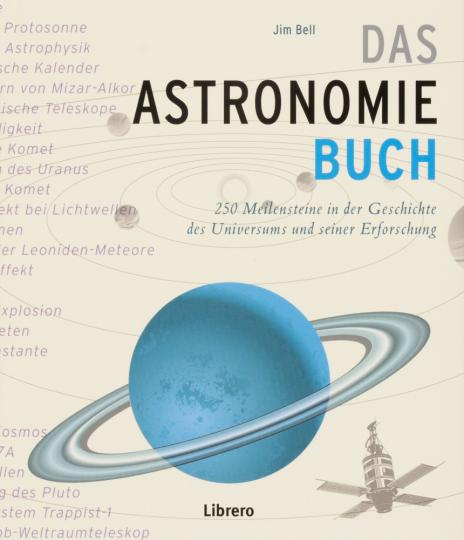 Das Astronomiebuch. 250 Meilensteine der Astronomie.