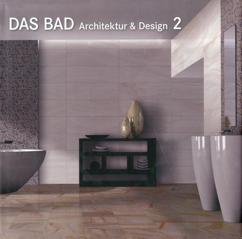 Das Bad. Architektur und Design 2.