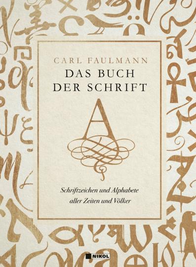Das Buch der Schrift. Schriftzeichen und Alphabete aller Zeiten und Völker.
