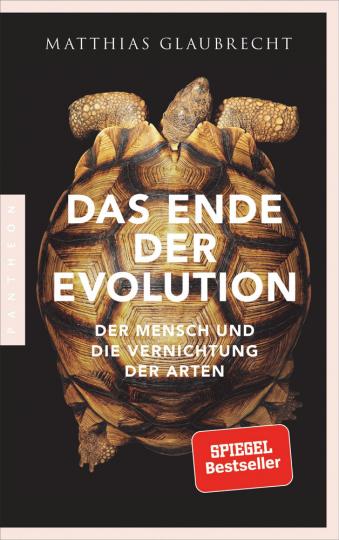 Das Ende der Evolution. Der Mensch und die Vernichtung der Arten.