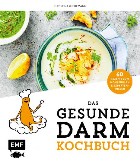 Das gesunde Darmkochbuch. 60 Rezepte zum Wohlfühlen und Expertenwissen.