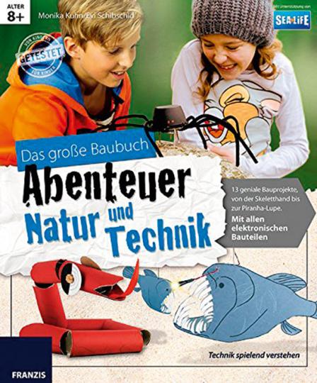 Das große Baubuch Abenteuer Natur & Technik.