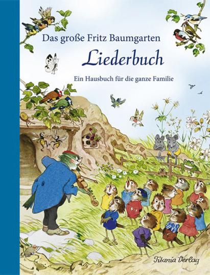 Das große Fritz Baumgarten-Liederbuch. Ein Hausbuch für die ganze Familie.