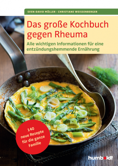 Das große Kochbuch gegen Rheuma. Alle wichtigen Informationen für eine entzündungshemmende Ernährung.