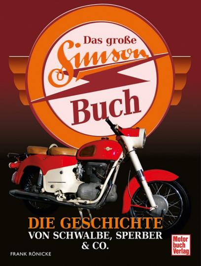 Das große Simson-Buch. Die Geschichte von Schwalbe, Sperber & Co.