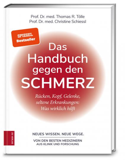 Das Handbuch gegen den Schmerz. Rücken, Kopf, Gelenke, seltene Erkrankungen. Was wirklich hilft.