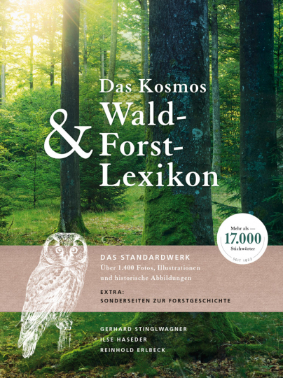 Das Kosmos Wald & Forst-Lexikon. Mit über 17.000 Stichwörtern.