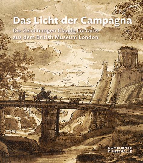Das Licht der Campagna. Die Zeichnungen Claude Lorrains aus dem British Museum London.