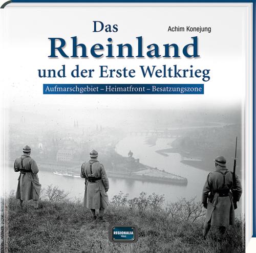 Das Rheinland und der Erste Weltkrieg.