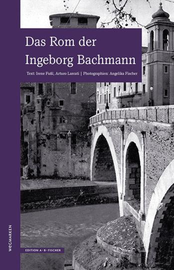 Das Rom der Ingeborg Bachmann.