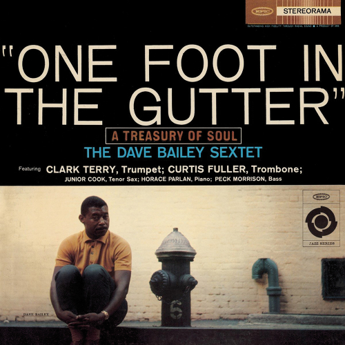 Dave Bailey. One Foot in the Gutter. CD.