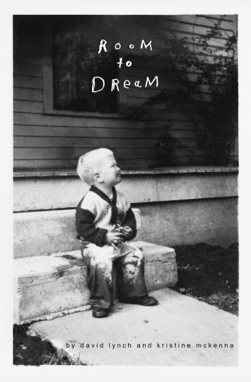 David Lynch. Traumlandschaften. Ein Leben in der Kunst. Room to Dream. A Life in Art.