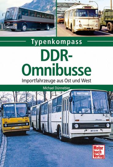 DDR-Omnibusse. Importfahrzeuge aus Ost und West.