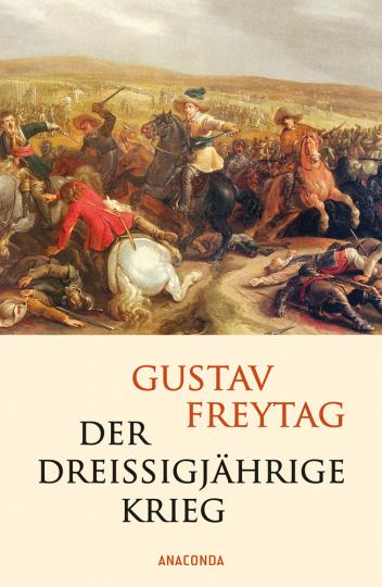 Der Dreißigjährige Krieg.