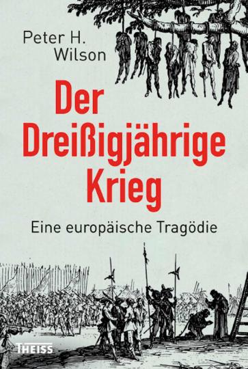 Der Dreißigjährige Krieg. Eine europäische Tragödie.