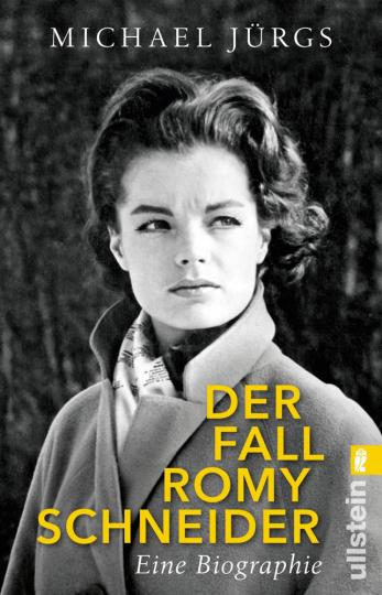 Der Fall Romy Schneider. Eine Biographie.