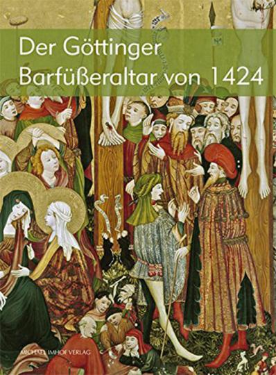Der Göttinger Barfüßeraltar von 1424.
