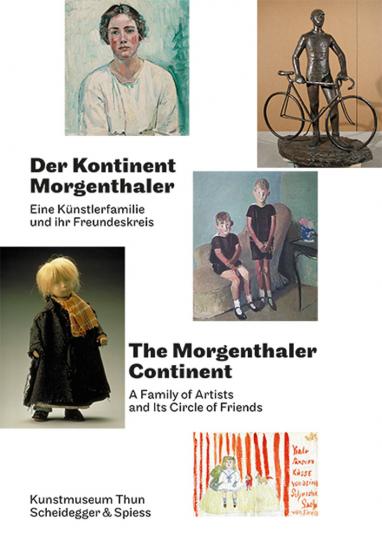 Der Kontinent Morgenthaler. Eine Künstlerfamilie und ihr Freundeskreis.