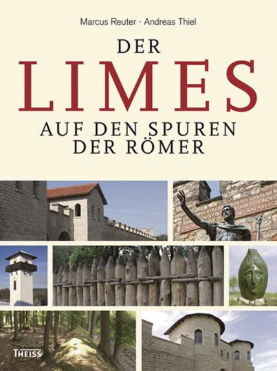 Der Limes. Auf den Spuren der Römer.