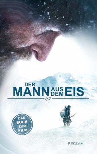 Der Mann aus dem Eis. Das Buch zum Film von Felix Randau.