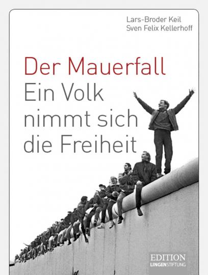 Der Mauerfall - Ein Volk nimmt sich die Freiheit