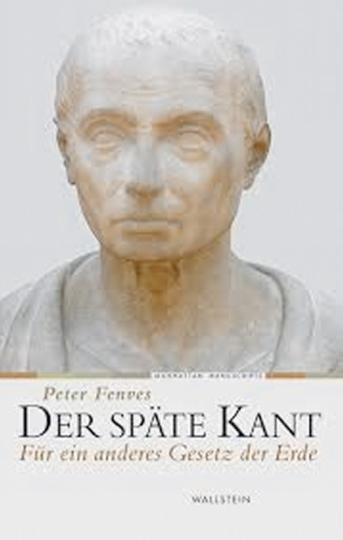 Der späte Kant - Für ein anderes Gesetz der Erde