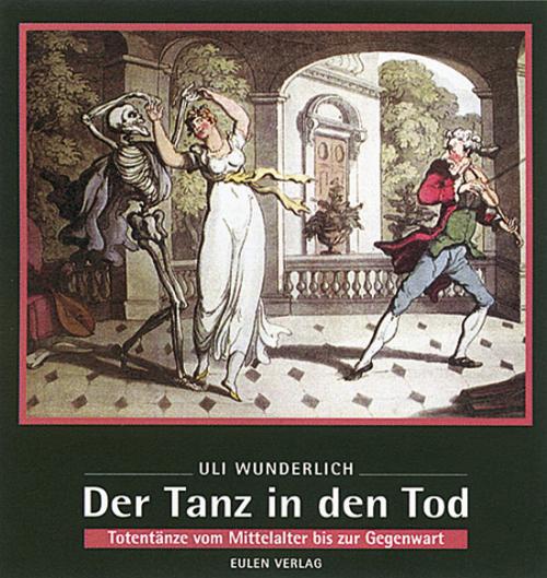 Der Tanz in den Tod - Totentänze vom Mittelalter bis zur Gegenwart