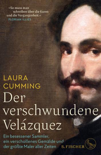 Der verschwundene Velázquez. Ein besessener Sammler, ein verschollenes Gemälde und der größte Maler aller Zeiten.