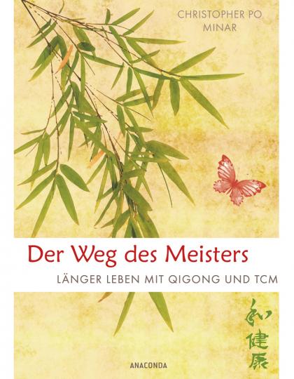 Der Weg des Meisters. Länger leben mit Qigong und TCM.