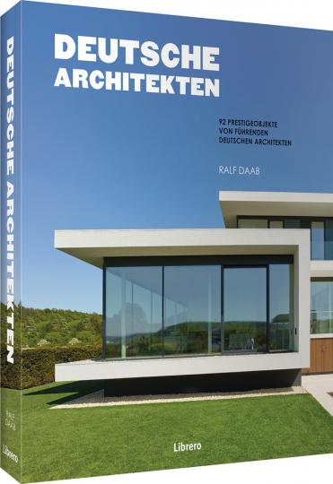 Deutsche Architekten. 32 deutsche Architekturbüros mit ihren Prestigeprojekten.