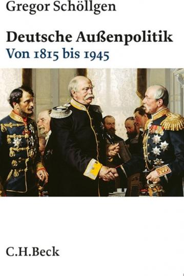 Deutsche Außenpolitik. Von 1815 bis 1945.