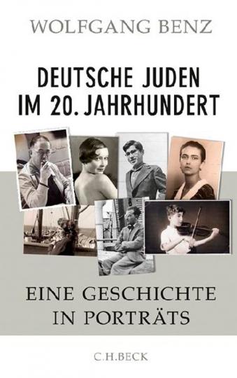 Deutsche Juden im 20. Jahrhundert. Eine Geschichte in Porträts.