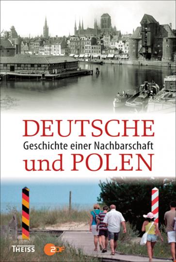 Deutsche und Polen. Geschichte einer Nachbarschaft.