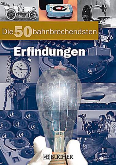 Die 50 bahnbrechendsten Erfindungen. Chronik und Bildband mit den wichtigsten Ideen und Patenten im Sinne von Daniel Düsentrieb.