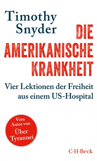 Die amerikanische Krankheit. Vier Lektionen der Freiheit aus einem US-Hospital.