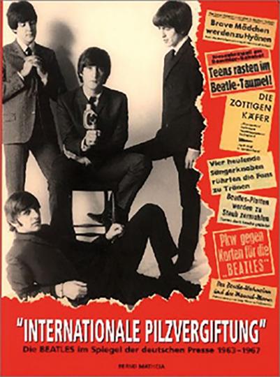 Die Beatles im Spiegel der deutschen Presse (1963-1967) - Internationale Pilzvergiftung.