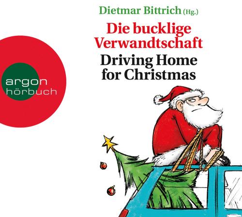Die bucklige Verwandtschaft. Driving Home for Christmas. 2 CDs.