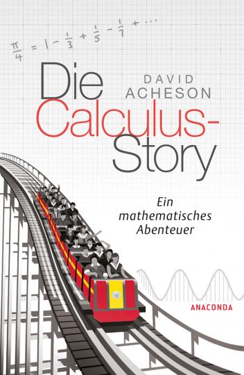 Die Calculus-Story. Ein mathematisches Abenteuer.