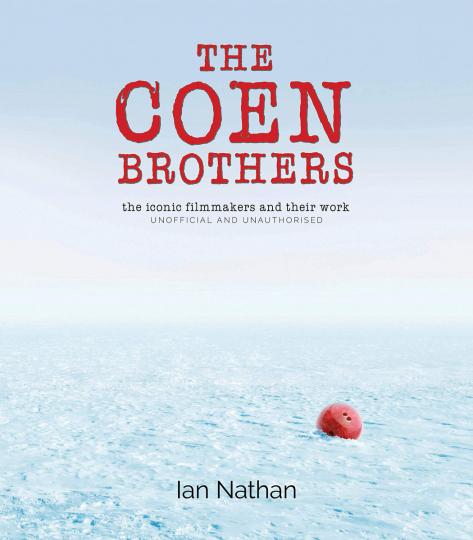 Die Coen-Brüder. Stilbildende Filmemacher und ihr Werk. The Coen Brothers. The iconic filmmakers and their work.