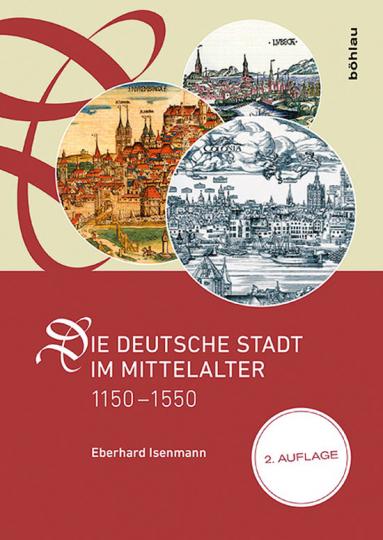 Die deutsche Stadt im Mittelalter. 1150-1550.