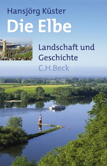 Die Elbe. Landschaft und Geschichte.