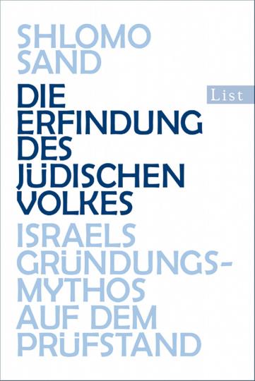 Die Erfindung des jüdischen Volkes - Israels Gründungsmythos auf dem Prüfstand