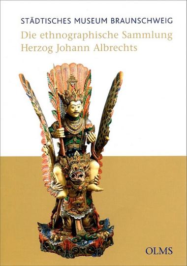 Die ethnographische Sammlung Herzog Johann Albrechts. Souvenir einer fürstlichen Hochzeitsreise. Bestandskatalog des Städtischen Museums Braunschweig.