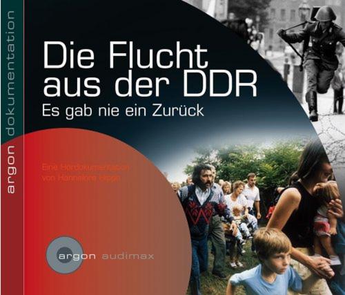 Die Flucht aus der DDR - Es gab nie ein Zurück CD