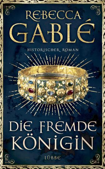 Die fremde Königin - Historischer Roman