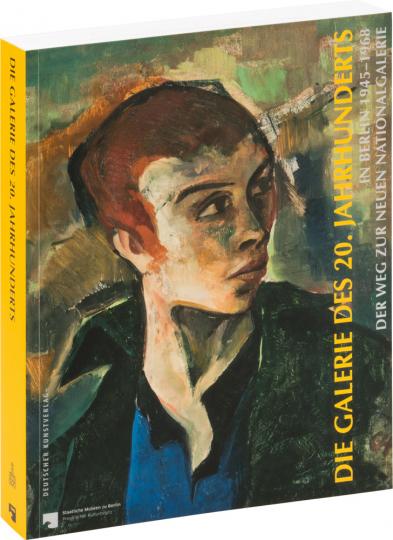 Die Galerie des 20. Jahrhunderts in Berlin 1945-1968.