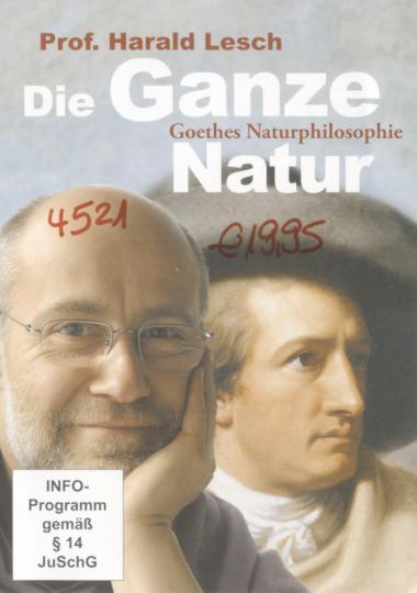 Die Ganze Natur - Goethes Naturphilosophie DVD